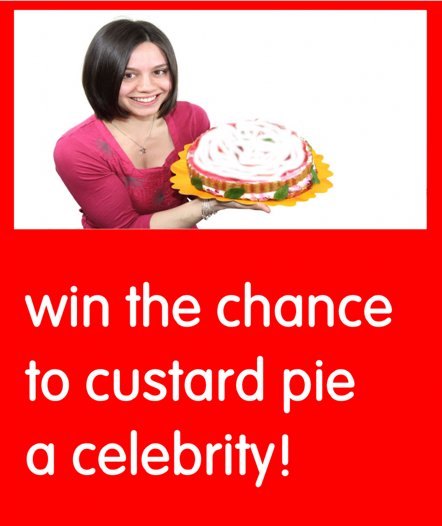 Win The Chance to Custard Pie a Celebrity!