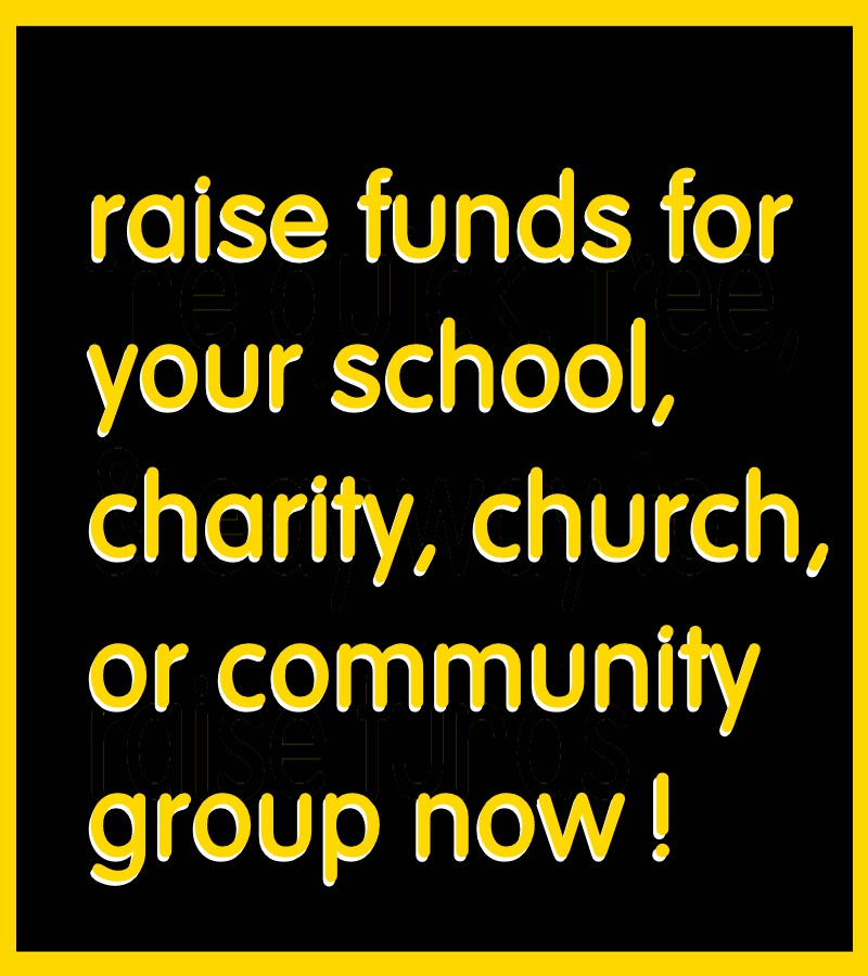 Raise funds for your school, church, or community group now!