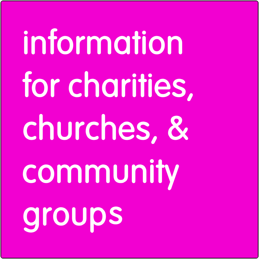 Information sheet for charities, churches, and community groups