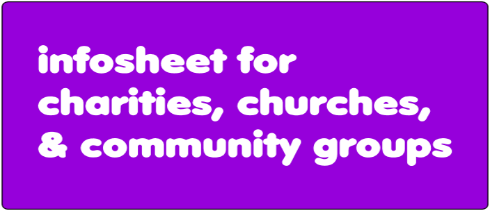 Infosheet for charities, churches, & community groups