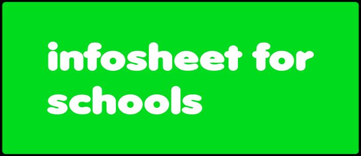 Infosheet for schools.