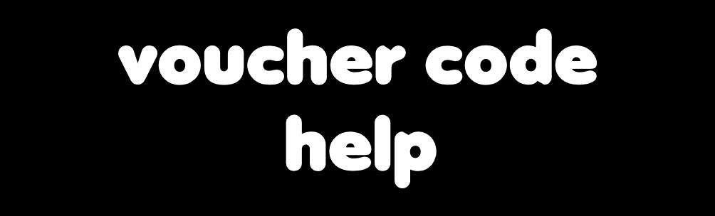 Voucher code help