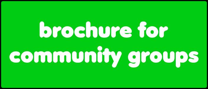 Brochure for community groups