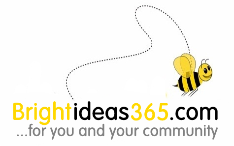 Brightideas365.com ...for you, and your community.