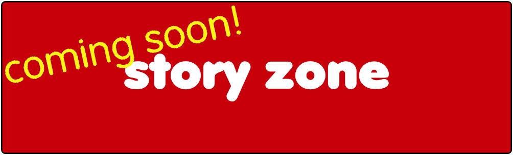 Story zone - coming soon