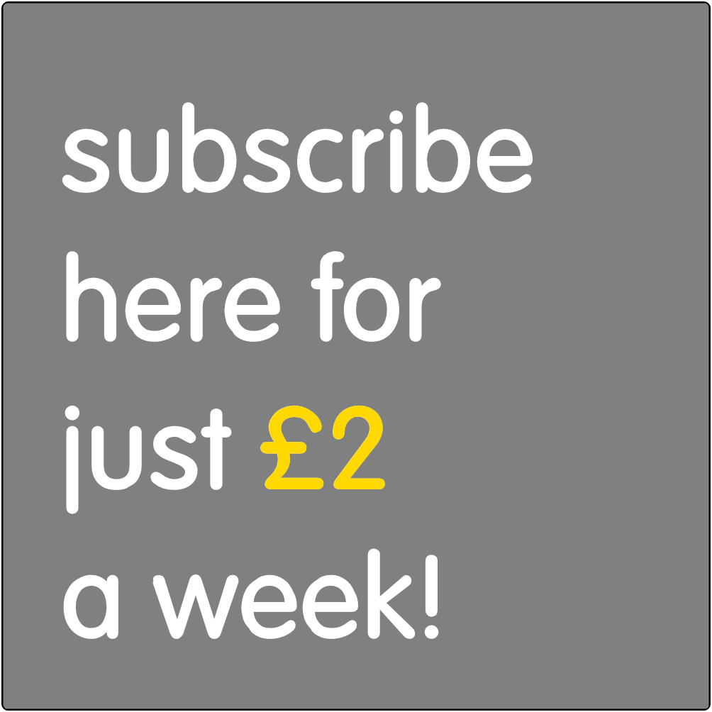 Subscribe here for just £2 a week.