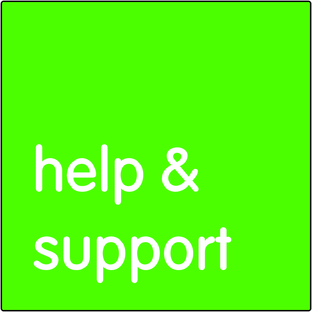 Help and support.