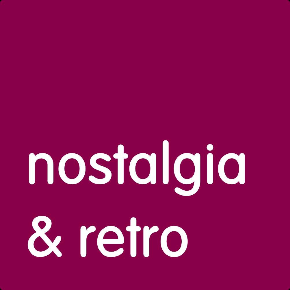 Nostalgia & Retro.