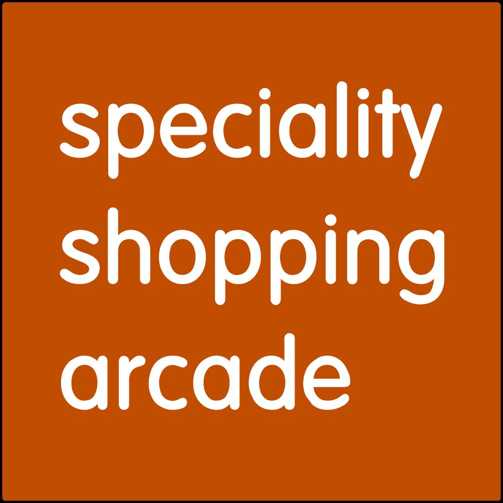 Speciality Shopping Arcade.