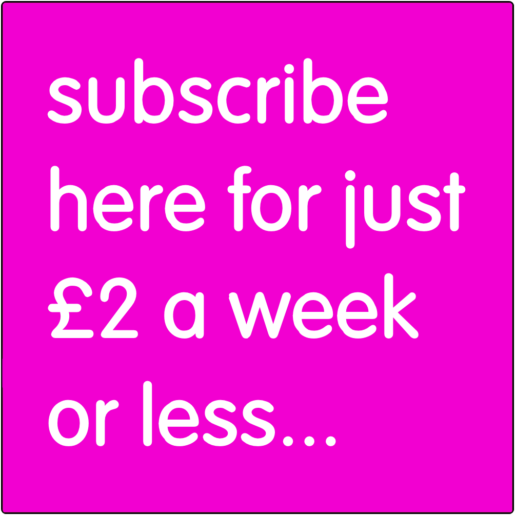 Subscribe for just £2 a week or less.