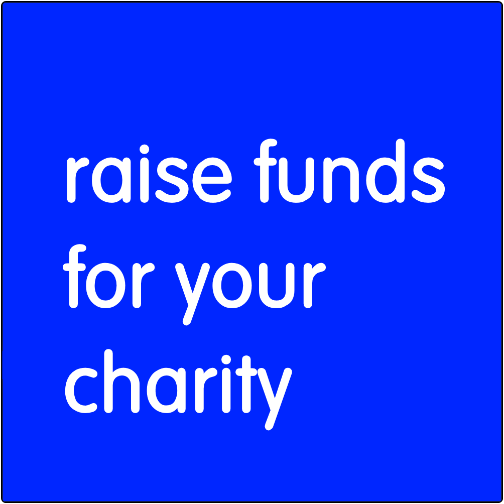 Raise funds for your charity.