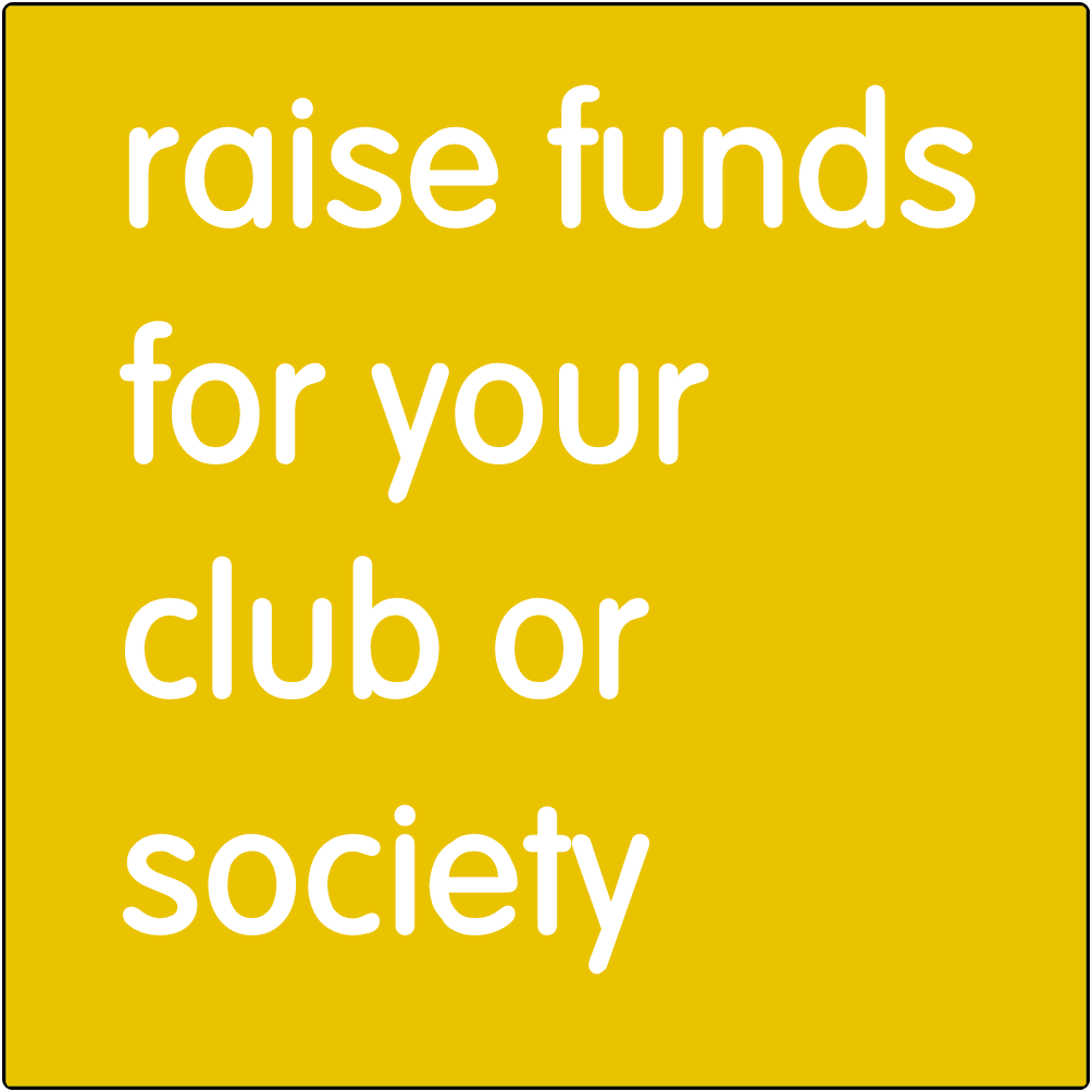 Raise funds for your club or society.