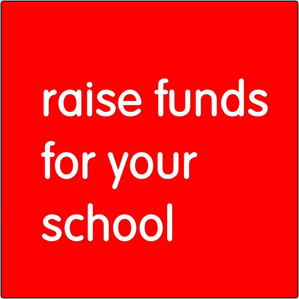 Raise funds for your school.