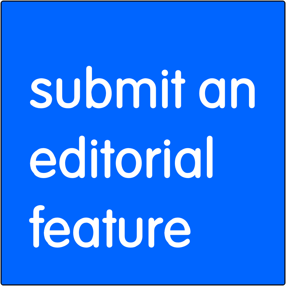 Submit an editorial feature.