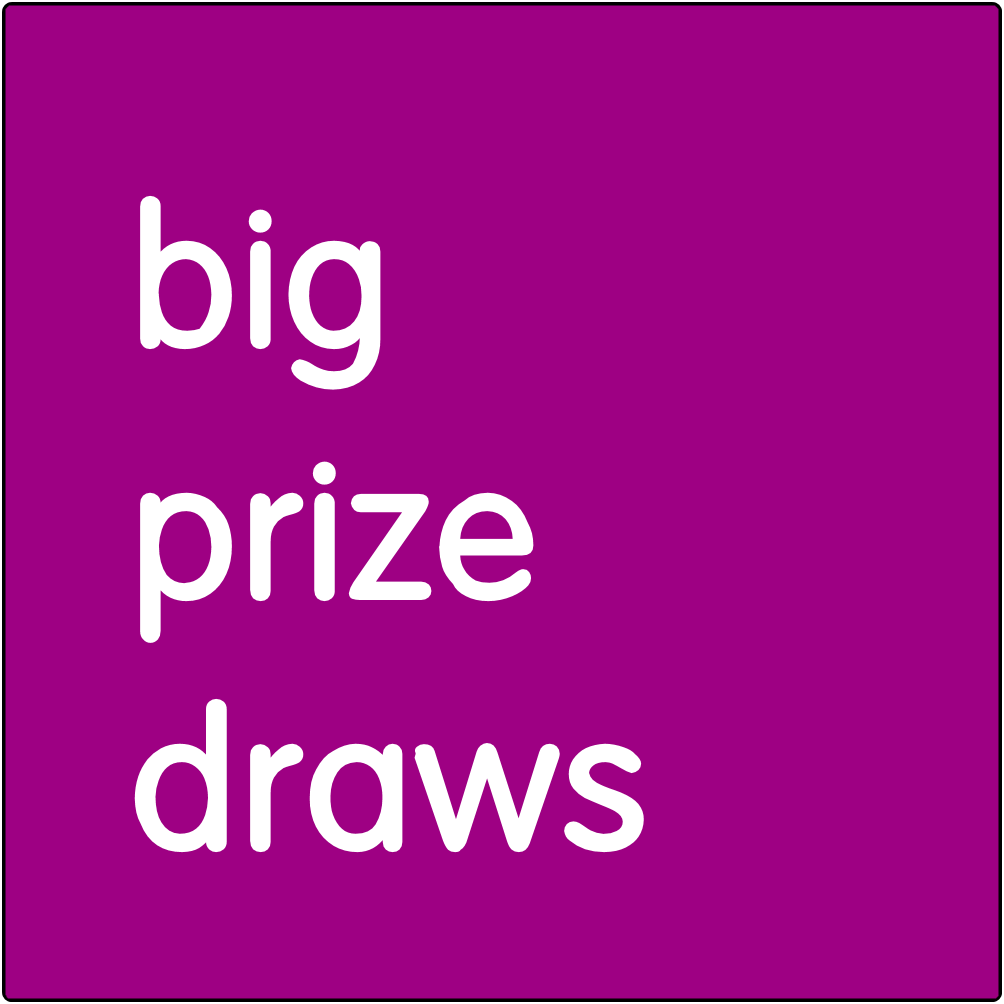 Big prize draws.