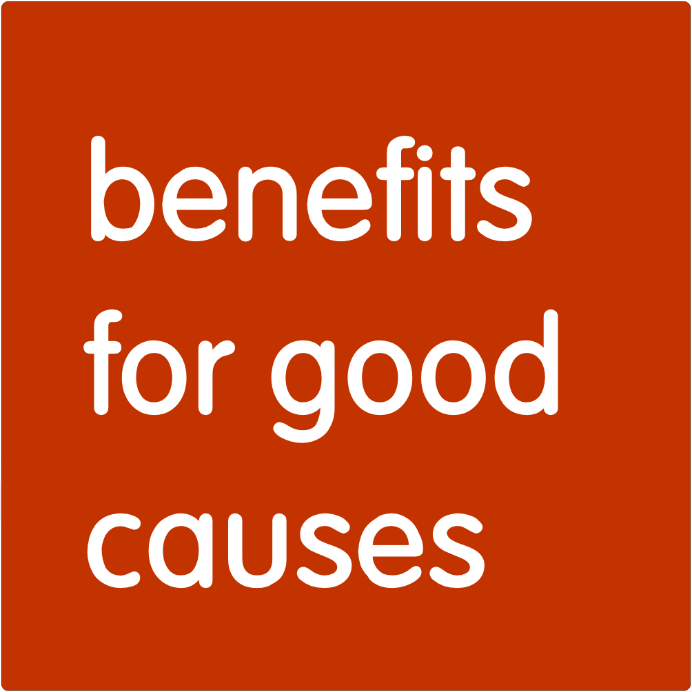 Benefits for good causes.