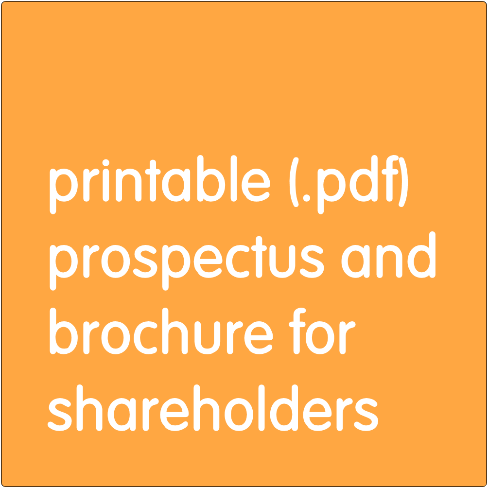 Printable prospectus and brochure for shareholders.