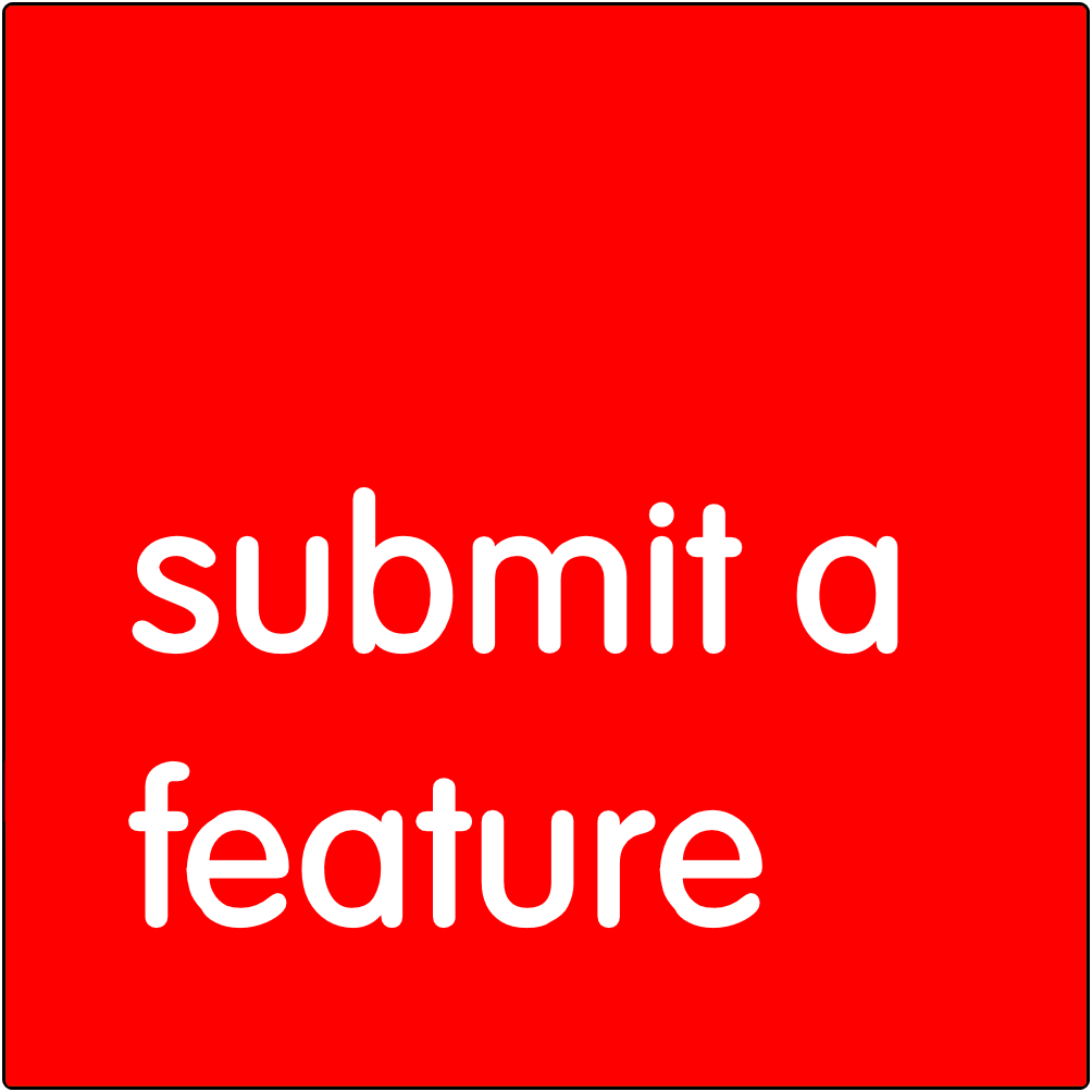 Submit a feature.