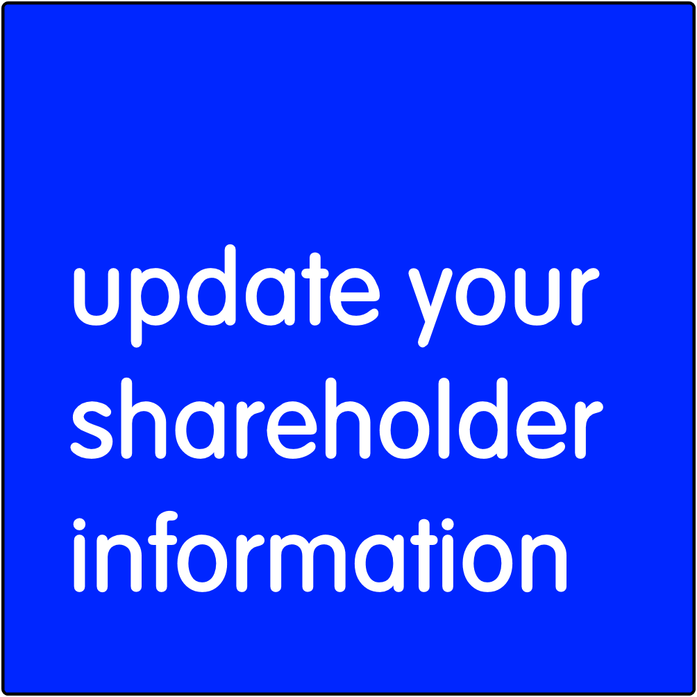 Update your shareholder information.