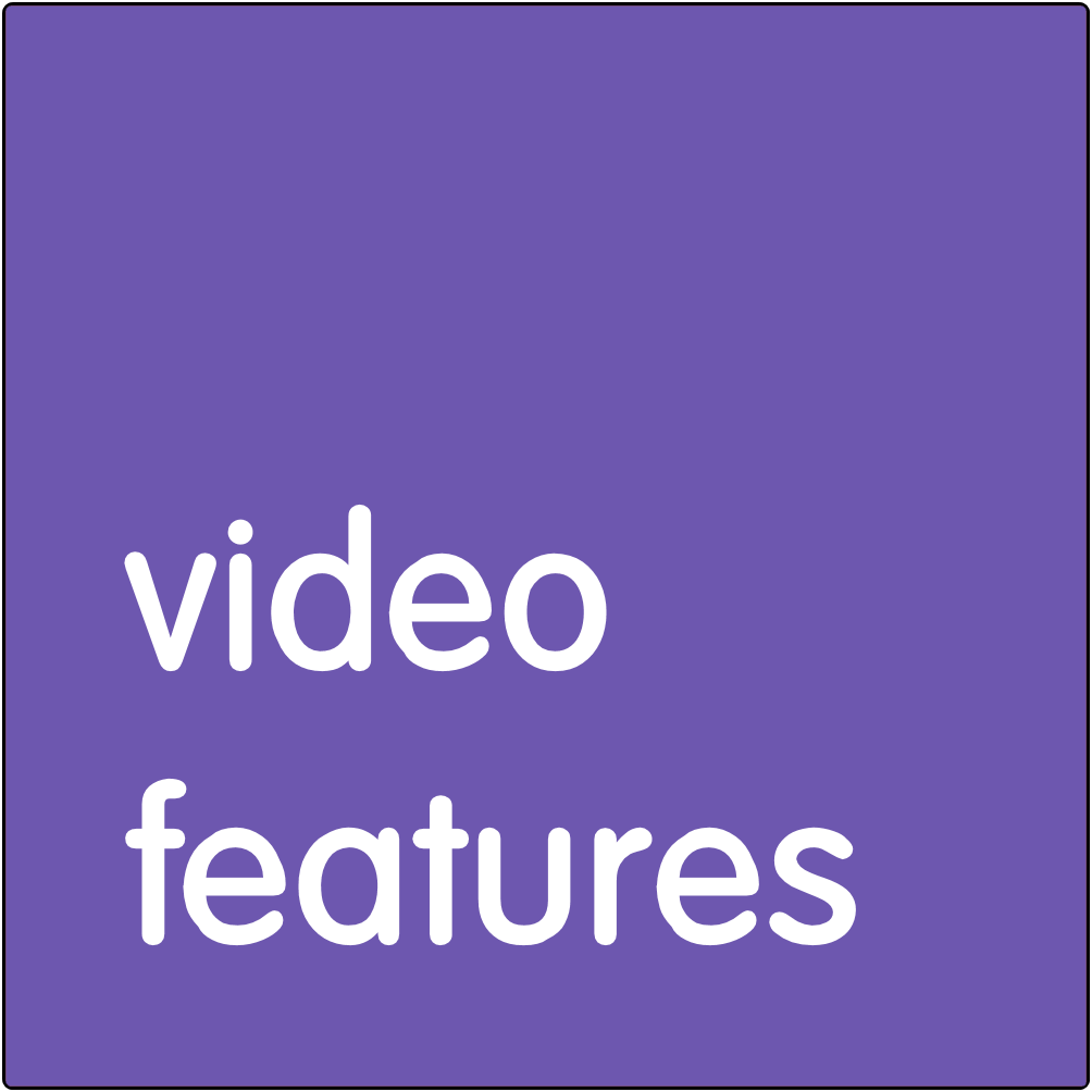 Video features.