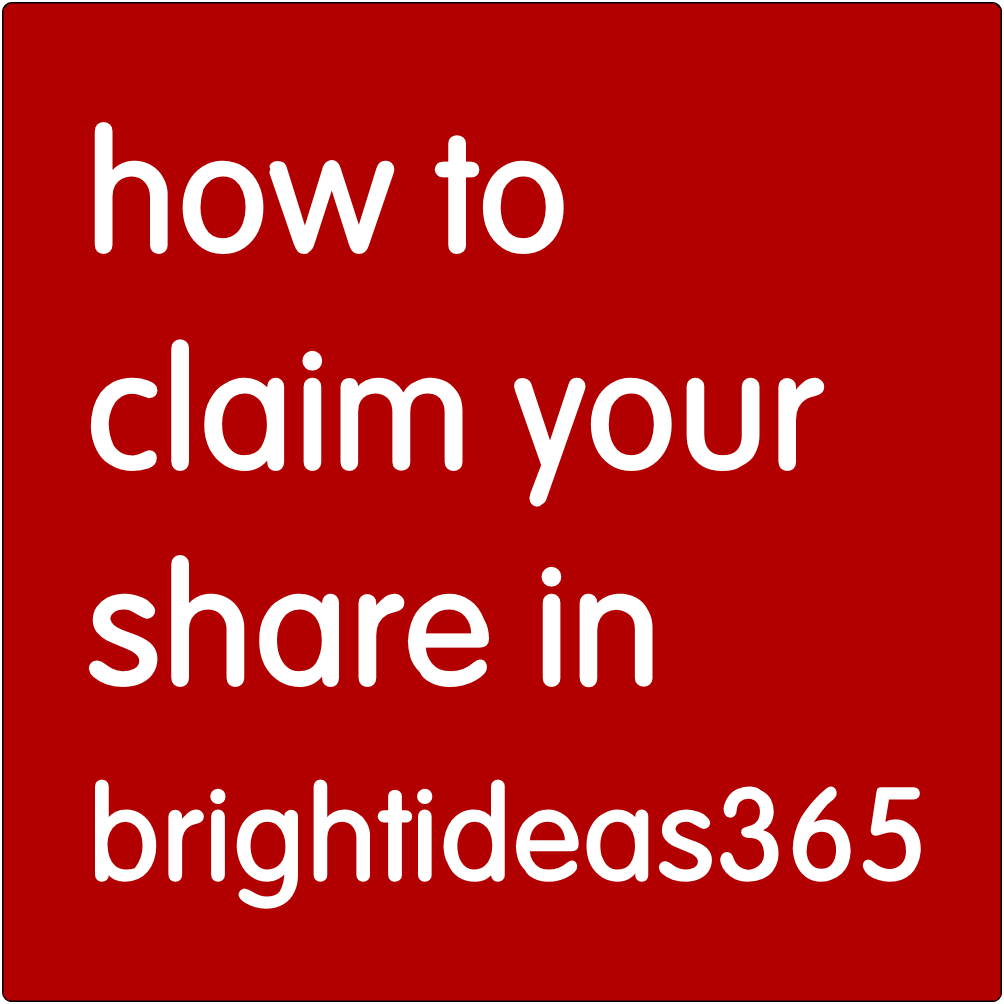 How to claim your share in brightideas365.