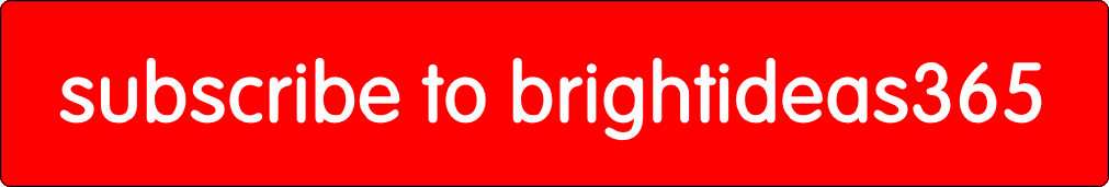 Subscribe to Brightideas365.com