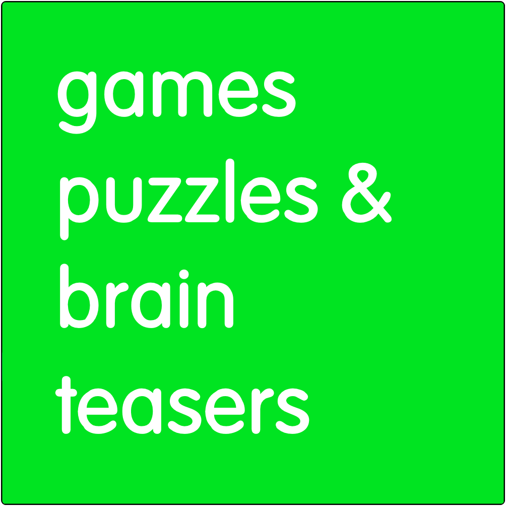 Games, puzzles, and brain teasers.