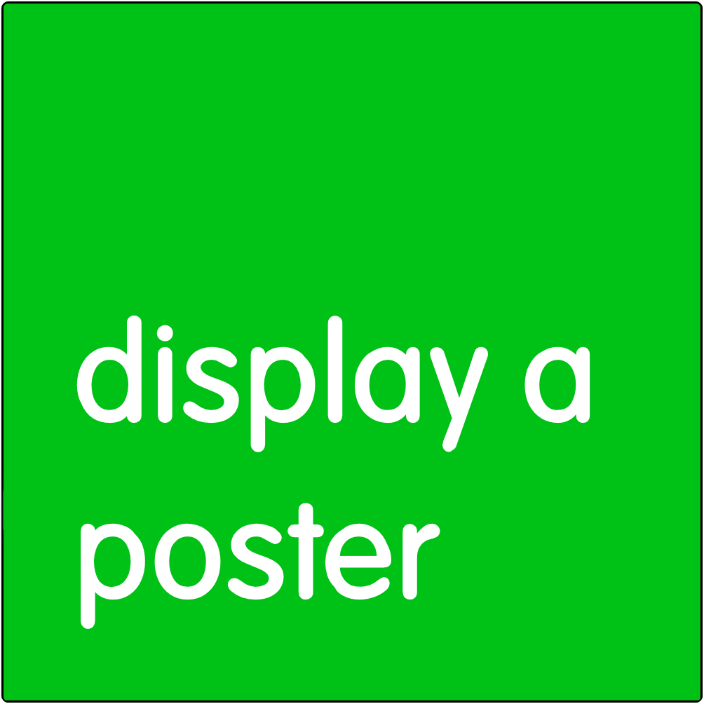 Display a poster.