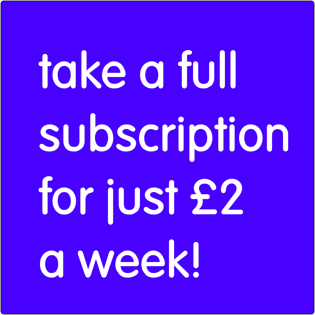 Take a full subscription for just £2 a week.