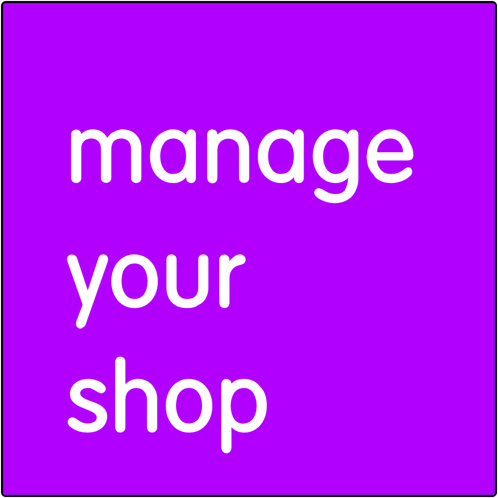 Manage your shop.
