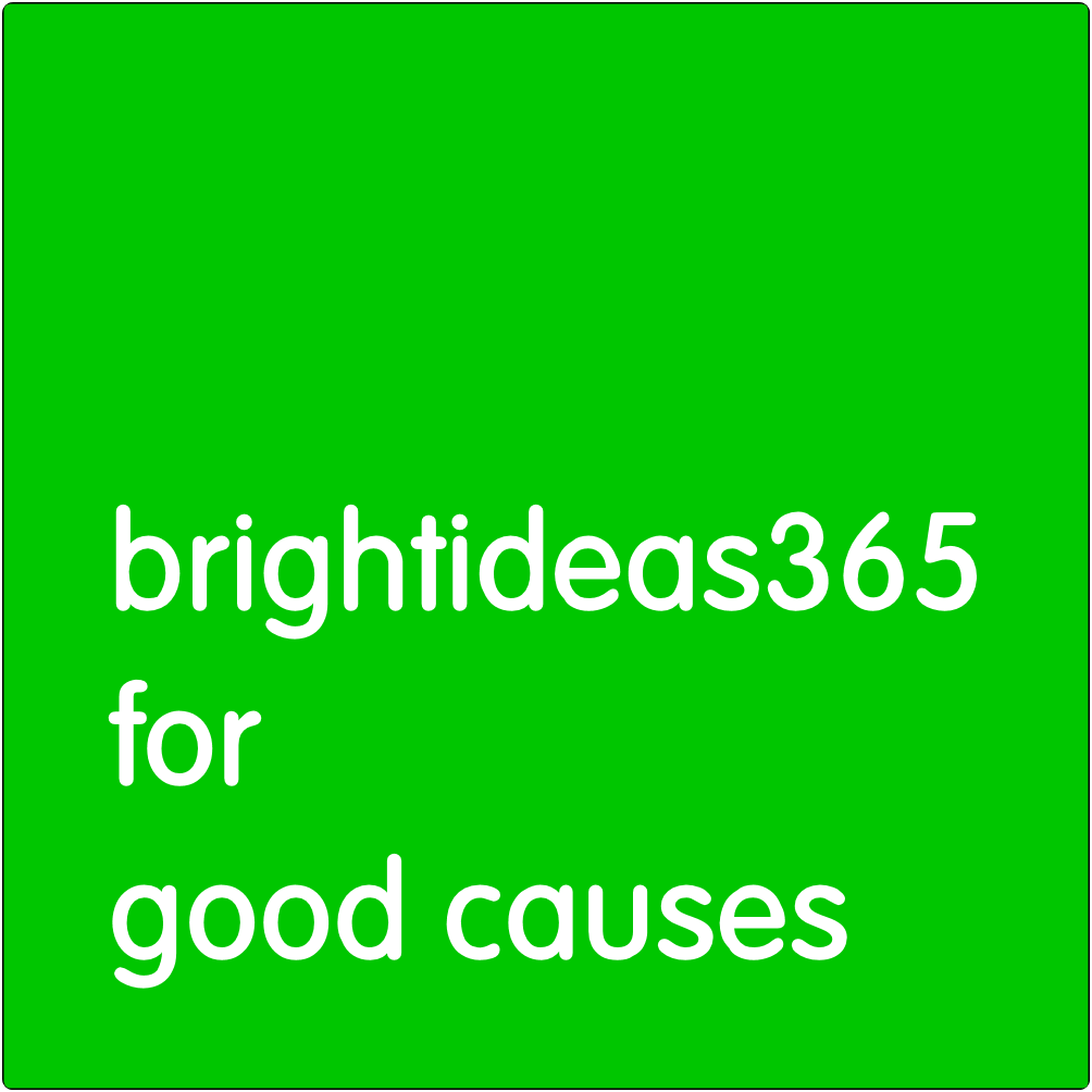 Brightideas365 for Good Causes.