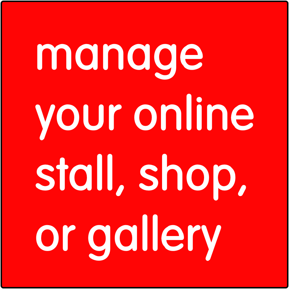 Manage your online stall, shop, or gallery.