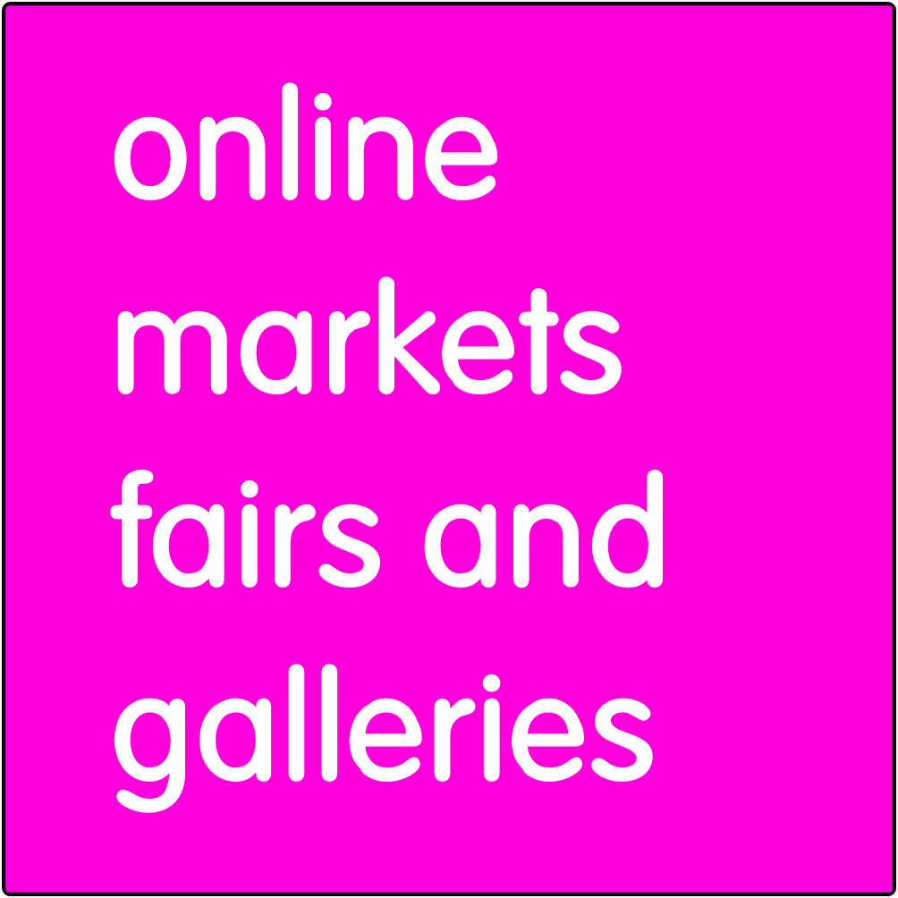 Online markets, fairs, and galleries.