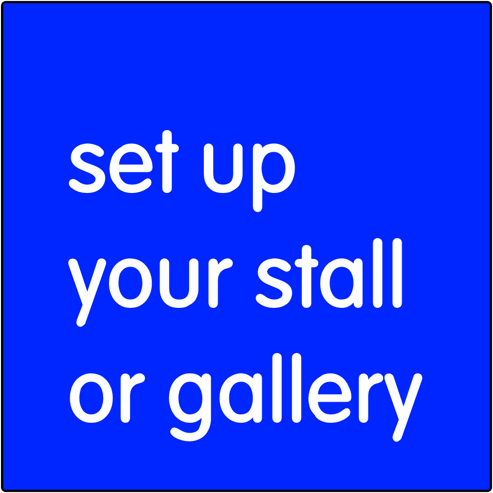 Set up your stall or gallery.